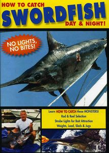 How to Catch Swordfish - Day and Night