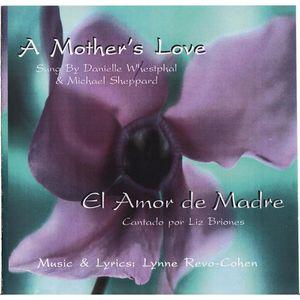 Mothers Love /  El Amor de Madre