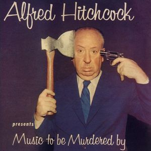 Alfred Hitchcock: Music to Be Murdered By , Various Artists