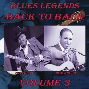 Blues Legends Back To Back, Vol. 3 , Otis Rush