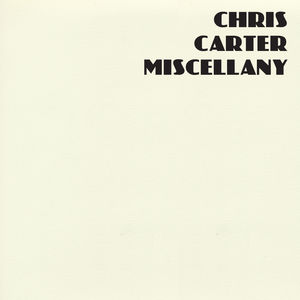 Miscellany , Chris Carter