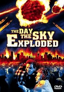 The Day the Sky Exploded