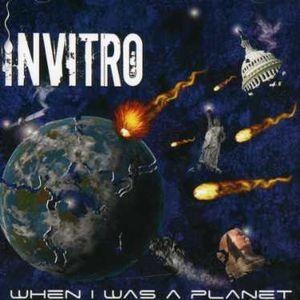 When I Was a Planet , Invitro