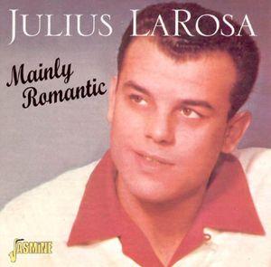 Mainly Romantic [Import] , Julius LaRosa