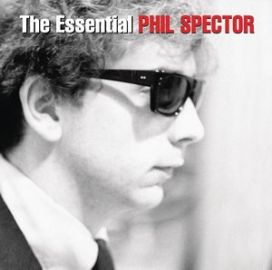 The Essential Phil Spector , Phil Spector