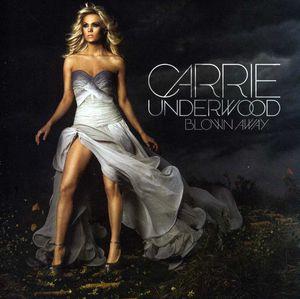 Blown Away , Carrie Underwood