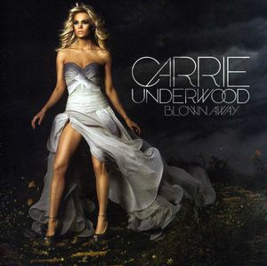 Blown Away , Carrie Underwood
