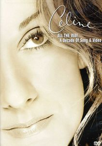 Celine Dion: All the Way...A Decade of Song & Video