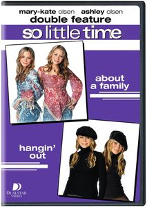 Mary Kate and Ashley So Little Time V2: About a Family /  Hangin' Out