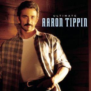 Ultimate Aaron Tippin , Aaron Tippin