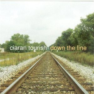 Down the Line , Ciarán Tourish