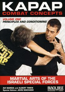 Kapap Combat Concepts: Volume 1: Martial Arts of the Israeli Special Forces - Principels and Conditioning