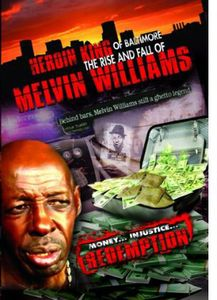 Heroin King of Baltimore: The Rise and Fall of Melvin Williams