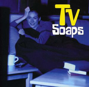 TV Soaps (Original Soundtrack)
