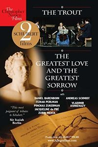 Schubert: The Trout - The Greatest Love and the Greatest Sorrow