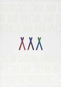 Aaa Special Live 2016 in Dome: Fantastic Over [Import]