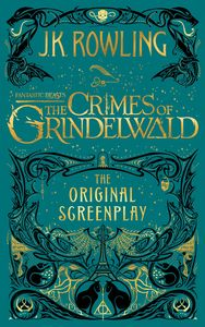 Fantastic Beasts: The Crimes of Grindelwald: The Original Screenplay (Harry Potter)