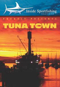 Inside Sportfishing: Tuna Town