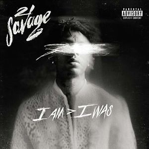 i am > i was , 21 Savage