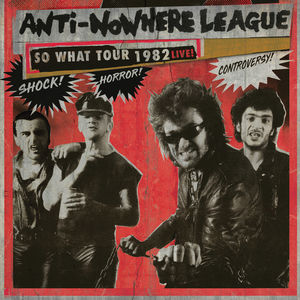 So What Tour 1982 Live! , The Anti-Nowhere League