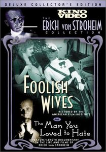 Foolish Wives /  The Man You Loved To Hate