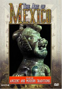 The Art of Mexico: Volume 1: Ancient and Modern Traditions