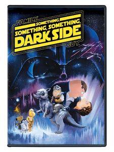 Family Guy Presents: Something, Something, Something Dark Side