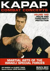Kapap Combat Concepts: Volume 2: Martial Arts of the Israeli Special Forces - Holds and Third-Party Protection