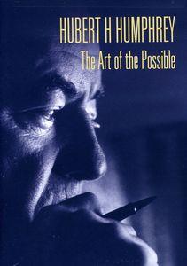 Hubert Humphrey: The Art of the Possible