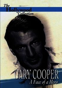The Hollywood Collection: Gary Cooper: The Face of a Hero