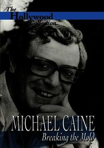 The Hollywood Collection: Michael Caine: Breaking the Mold