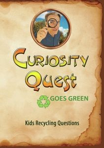 Curiosity Quest Goes Green: Kids Recycling Questions