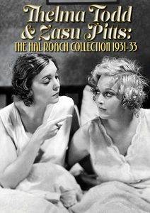 Thelma Todd & ZaSu Pitts: The Hal Roach Collection: 1931-33 , Thelma Todd