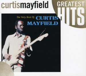Very Best of , Curtis Mayfield