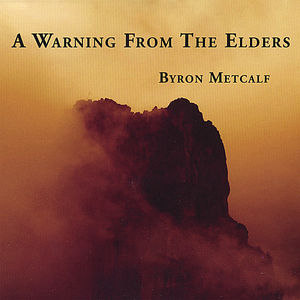 Metcalf, Byron : Warning from the Elders