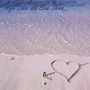 High Tides & Blue Skies