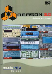 Musicpro Guides: Reason 3.0 Advanced Level