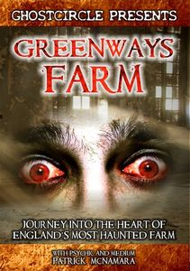 Greenways Farm: Journey Into the Hearth of England's Most Haunted Farm