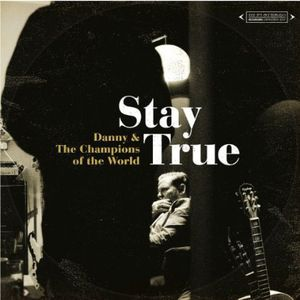 Stay True [Import] , Danny and the Champions of the World