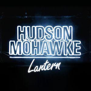 Lantern , Hudson Mohawke