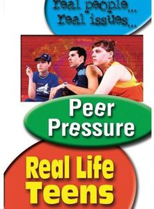 Real Life Teens: Peer Pressure