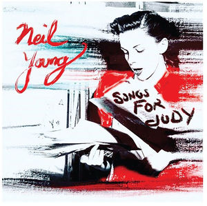 Songs for Judy , Neil Young
