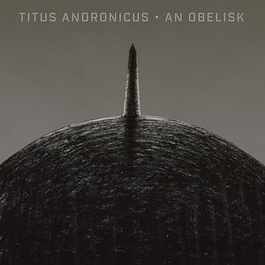 An Obelisk , Titus Andronicus