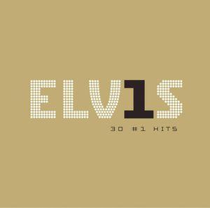 Elv1S 30 #1 Hits , Elvis Presley