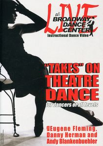 Live at the Broadway Dance Center: Takes on Theater Dance