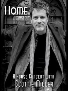 Home (A House Concert With Scottie Miller)