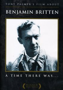 Tony Palmer's Film About Benjamin Britten: A Time There Was