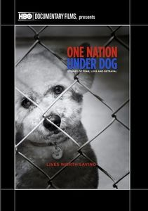 One Nation Under Dog: Stories of Fear, Loss and Betrayal