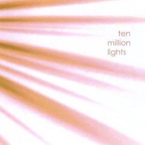 Ten Million Lights