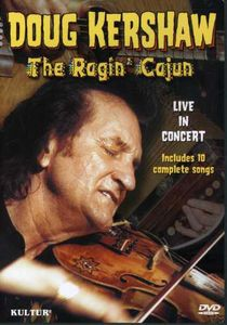 Ragin' Cajun: Doug Kershaw in Concert